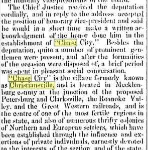 Date: Friday, April 11, 1873   Paper: Alexandria Gazette (Alexandria, VA)   Volume: LXXIV   Issue: 81   Page: 2; accessed from Genealogy Bank, genealogybank.com, (http://www.genealogybank.com/gbnk/newspapers/doc/v2:109C88C3000E7338@GBNEWS-1311C15624D3B048@2405260-130F20A3672B8AC8@1-13C9BD412BA945A4@%22Chase+City.%22/?search_terms=christiansville%7Cchase&s_dlid=DL0114070315453127032&s_ecproduct=SUB-Y-6995-R.IO-30&s_ecprodtype=RENEW-A-R&s_trackval=&s_siteloc=&s_referrer=&s_subterm=Subscription%20until%3A%2004%2F21%2F2015&s_docsbal=%20&s_subexpires=04%2F21%2F2015&s_docstart=&s_docsleft=&s_docsread=&s_username=dkstrickland43@gmail.com&s_accountid=AC0110012820154827911&s_upgradeable=no) on July 3, 2014.