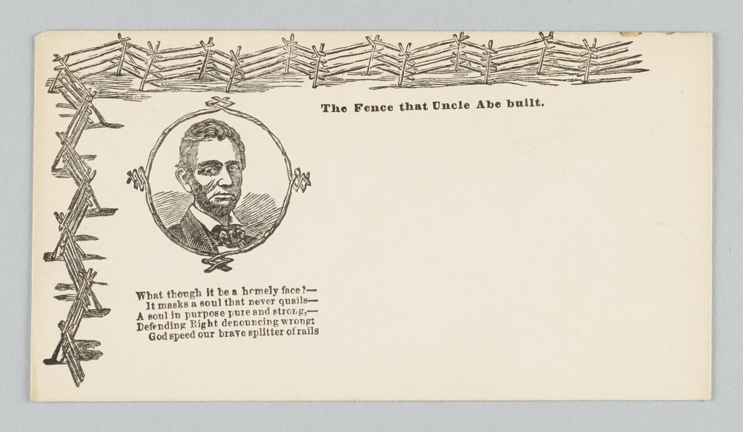 """This illustrated envelope dates from the 1860s. Depicting a portrait of Abraham Lincoln and accompanied by a poem, the iconography prominently features """"The Fence that Uncle Abe built."""" From the U.S. Civil War Papers, ca. 1850-1917. Box 7. Columbia University, Rare Book & Manuscript Library."""